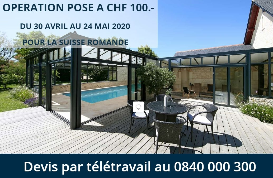 OPERATION POSE A CHF 100.- VERANDA ET PERGOLA